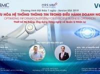 Hội thảo: TỐI ƯU HÓA HỆ THỐNG THÔNG TIN TRONG ĐIỀU HÀNH DOANH NGHIỆP.  Tổ chức ngày 08/12/2019 tại VCCI Đà Nẵng